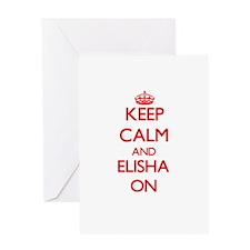 Keep Calm and Elisha ON Greeting Cards