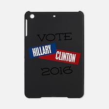 Vote Hillary Clinton 2016 iPad Mini Case