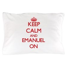 Keep Calm and Emanuel ON Pillow Case