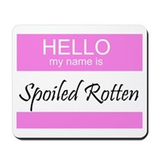 Spoiled Rotten Mousepad