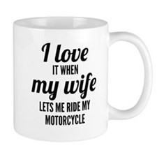 When My Wife Lets Me Ride My Motorcycle Mugs