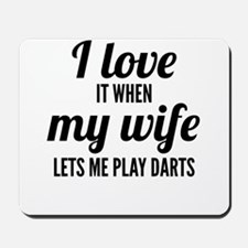 When My Wife Lets Me Play Darts Mousepad