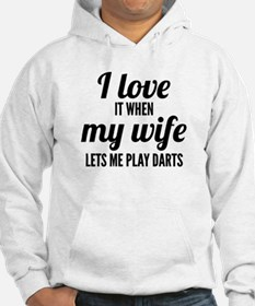 When My Wife Lets Me Play Darts Hoodie