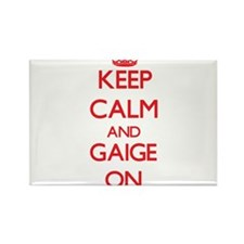 Keep Calm and Gaige ON Magnets