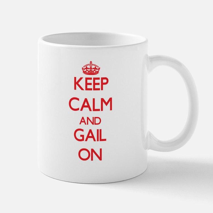 Keep Calm and Gail ON Mugs