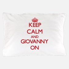 Keep Calm and Giovanny ON Pillow Case