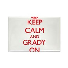 Keep Calm and Grady ON Magnets