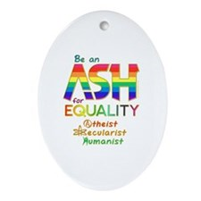 Be an ASH for Equality (Text) Oval Ornament