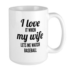 When My Wife Lets Me Watch Baseball Mugs