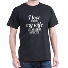 When My Wife Lets Me Ride My Motorcycle T-Shirt