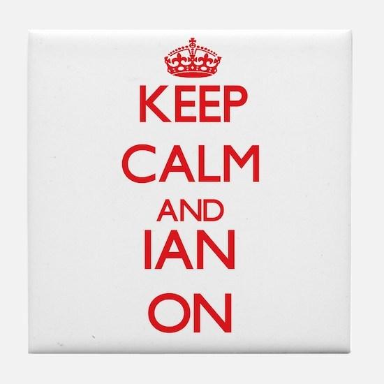 Keep Calm and Ian ON Tile Coaster