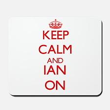 Keep Calm and Ian ON Mousepad