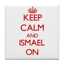 Keep Calm and Ismael ON Tile Coaster
