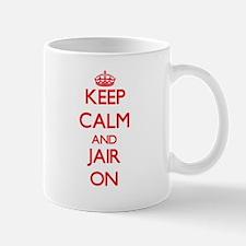 Keep Calm and Jair ON Mugs