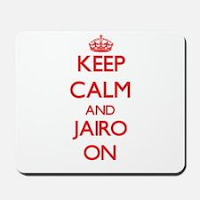 Keep Calm and Jairo ON Mousepad