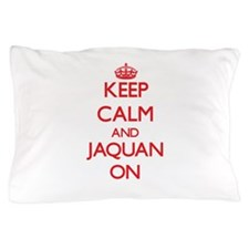 Keep Calm and Jaquan ON Pillow Case