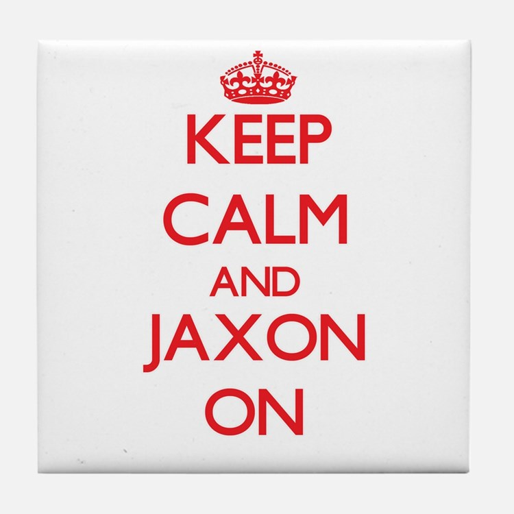 Keep Calm and Jaxon ON Tile Coaster