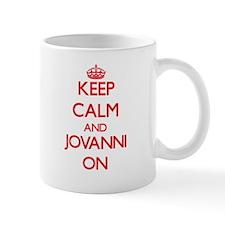 Keep Calm and Jovanni ON Mugs
