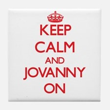 Keep Calm and Jovanny ON Tile Coaster