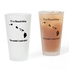 Its A Hawaii Thing Drinking Glass