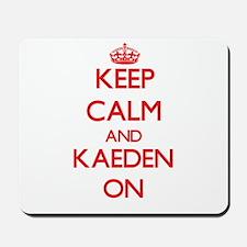 Keep Calm and Kaeden ON Mousepad