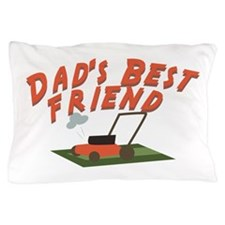 Dad's Best Friend Pillow Case