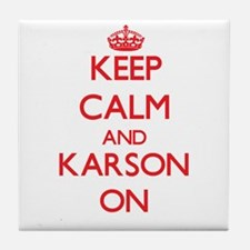 Keep Calm and Karson ON Tile Coaster