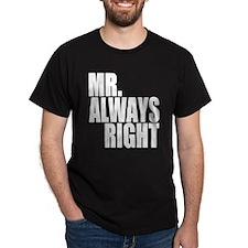 Mr Always Right White T-Shirt