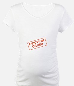 MATERNITY - EVICTION NOTICE Shirt