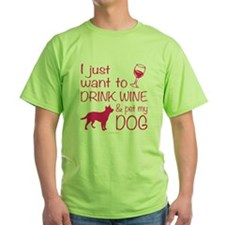 Drink Wine and Pet Dog T-Shirt