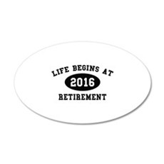 Life Begins At Retirement 22x14 Oval Wall Peel
