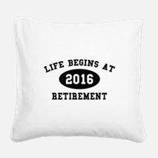 Life Begins At Retirement Square Canvas Pillow