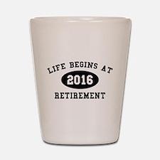 Life Begins At Retirement Shot Glass