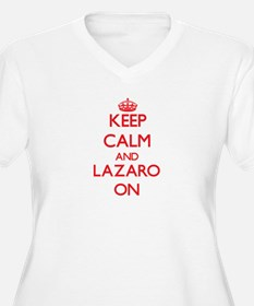 Keep Calm and Lazaro ON Plus Size T-Shirt