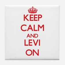 Keep Calm and Levi ON Tile Coaster
