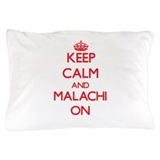Keep Calm and Malachi ON Pillow Case