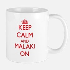 Keep Calm and Malaki ON Mugs