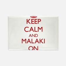 Keep Calm and Malaki ON Magnets