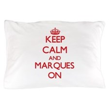 Keep Calm and Marques ON Pillow Case