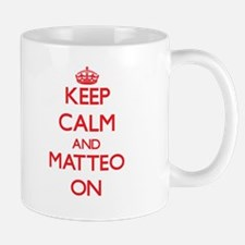 Keep Calm and Matteo ON Mugs
