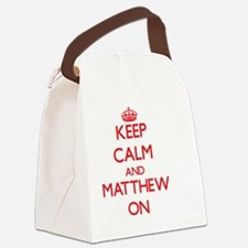 Keep Calm and Matthew ON Canvas Lunch Bag