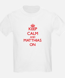 Keep Calm and Matthias ON T-Shirt