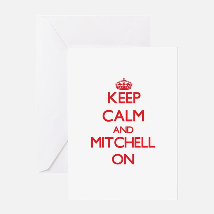 Keep Calm and Mitchell ON Greeting Cards