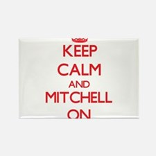 Keep Calm and Mitchell ON Magnets