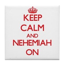 Keep Calm and Nehemiah ON Tile Coaster