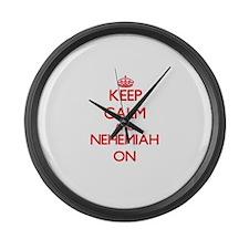 Keep Calm and Nehemiah ON Large Wall Clock