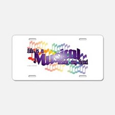 Life is a Musical Aluminum License Plate