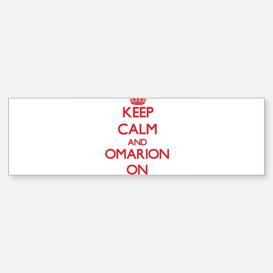 Keep Calm and Omarion ON Bumper Bumper Bumper Sticker
