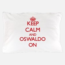 Keep Calm and Oswaldo ON Pillow Case