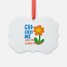 God Likes Me Ornament